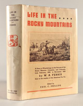 LIFE IN THE ROCKY MOUNTAINS A DIARY OF WANDERINGS ON THE SOURCES OF THE RIVERS MISSOURI,...
