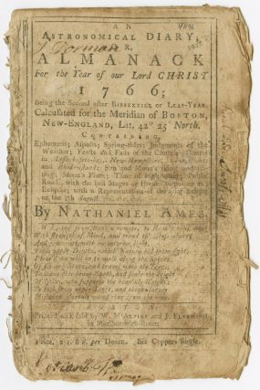 AN ASTRONOMICAL DIARY: OR, ALMANACK FOR THE YEAR OF OUR LORD CHRIST, 1766. Nathaniel Ames
