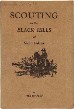 SCOUTING IN THE BLACK HILLS. Carl H. Loocke
