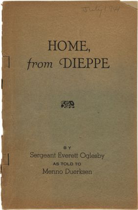 HOME, FROM DIEPPE. Everett: Duerksen Oglesby, Menno, as told to