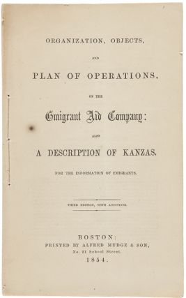 ORGANIZATION, OBJECTS, AND PLAN OF OPERATIONS, OF THE EMIGRANT AID COMPANY: ALSO A DESCRIPTION OF...