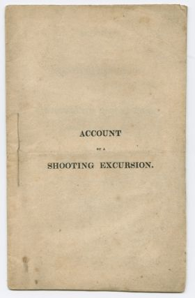 ACCOUNT OF A SHOOTING EXCURSION ON THE MOUNTAINS NEAR DROMILLY ESTATE, IN THE PARISH OF TRELAWNY, AND ISLAND OF JAMAICA, IN THE MONTH OF OCTOBER, 1824!!!