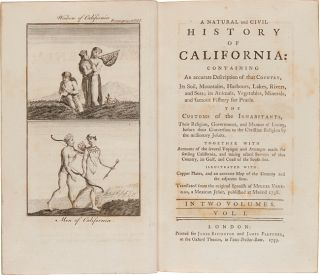 A NATURAL AND CIVIL HISTORY OF CALIFORNIA: CONTAINING AN ACCURATE DESCRIPTION OF THAT COUNTRY...THE CUSTOMS OF THE INHABITANTS...Translated from the original Spanish....