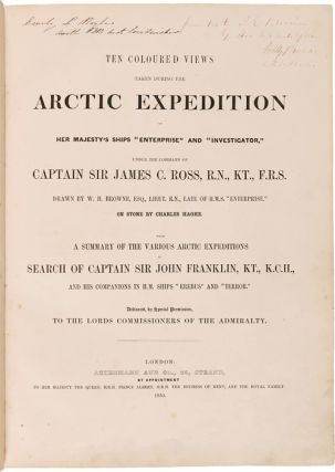 "TEN COLOURED VIEWS TAKEN DURING THE ARCTIC EXPEDITION OF HER MAJESTY'S SHIPS ""ENTERPRISE"" AND ""INVESTIGATOR,"" UNDER THE COMMAND OF CAPTAIN SIR JAMES C. ROSS..."