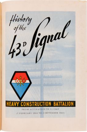 HISTORY OF THE 43d SIGNAL HEAVY CONSTRUCTION BATTALION FROM ACTIVATION TO V-J DAY (7 FEBRUARY...