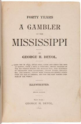 FORTY YEARS A GAMBLER ON THE MISSISSIPPI. George H. Devol