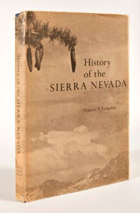 HISTORY OF THE SIERRA NEVADA. Francis P. Farquhar