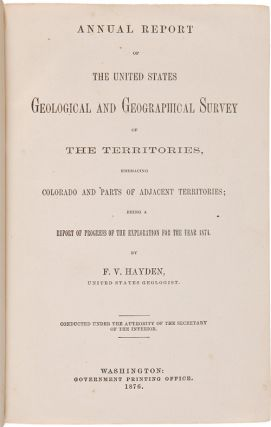 ANNUAL REPORT OF THE UNITED STATES GEOLOGICAL AND GEOGRAPHICAL SURVEY OF THE TERRITORIES, EMBRACING COLORADO AND PARTS OF ADJACENT TERRITORIES; BEING A REPORT OF PROGRESS OF EXPLORATION FOR THE YEAR 1874.