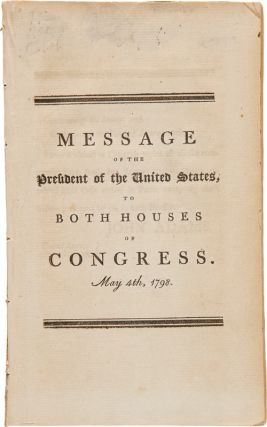MESSAGE OF THE PRESIDENT...TO BOTH HOUSES OF CONGRESS. MAY 4th, 1798. John Adams