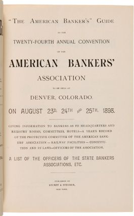 """THE AMERICAN BANKER'S"" GUIDE TO THE TWENTY- FOURTH ANNUAL CONVENTION OF THE AMERICAN BANKERS' ASSOCIATION TO BE HELD AT DENVER, COLORADO ON AUGUST 23d, 24th, AND 25th, 1898. [with:] [INSERT FROM THE PINKERTON'S NATIONAL DETECTIVE AGENCY ADDRESSED TO THE AMERICAN BANKERS ASSOCIATION]."