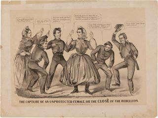 THE CAPTURE OF AN UNPROTECTED FEMALE, OR THE CLOSE OF THE REBELLION [caption title]. Jefferson...