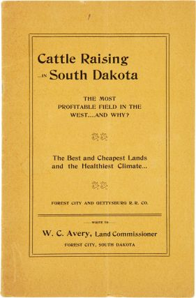 CATTLE RAISING IN SOUTH DAKOTA. THE MOST PROFITABLE FIELD IN THE WEST, AND WHY? THE BEST AND...
