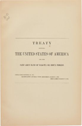 TREATY BETWEEN THE UNITED STATES OF AMERICA AND THE SANS ARCS BAND OF DAKOTA OR SIOUX INDIANS....