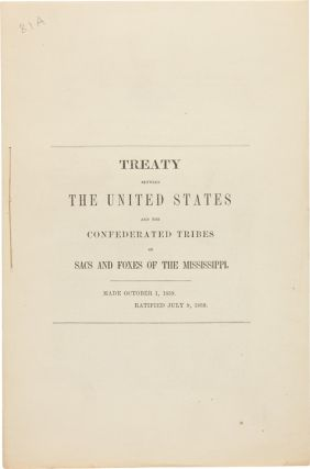 TREATY BETWEEN THE UNITED STATES AND THE CONFEDERATED TRIBES OF SACS AND FOXES OF THE...