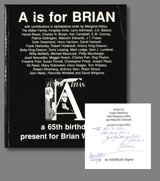 A IS FOR BRIAN. A 65TH BIRTHDAY PRESENT FOR BRIAN W. ALDISS FROM HIS FAMILY, FRIENDS, COLLEAGUES...