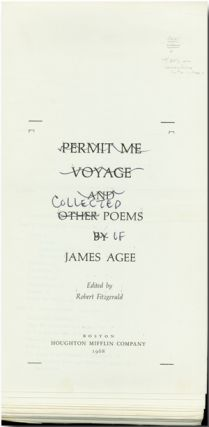 PERMIT ME VOYAGE AND OTHER POEMS [altered to: THE COLLECTED POEMS OF....]. James Agee