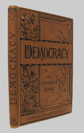 DEMOCRACY AN AMERICAN NOVEL. Henry Adams