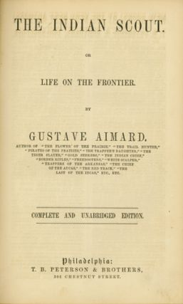 THE INDIAN SCOUT. OR LIFE ON THE FRONTIER. Gustave Aimard