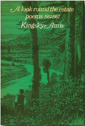 A LOOK ROUND THE ESTATE POEMS 1957-1967. Kingsley Amis