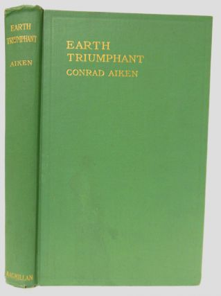 EARTH TRIUMPHANT AND OTHER TALES IN VERSE. Conrad Aiken