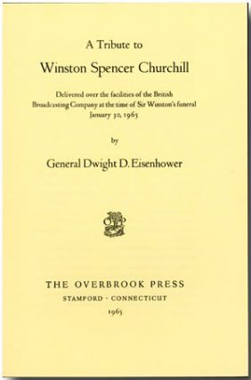 A TRIBUTE TO WINSTON SPENCER CHURCHILL DELIVERED OVER THE FACILITIES OF THE BRITISH BROADCASTING...