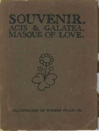 SOUVENIR ACIS AND GALATEA MASQUE OF LOVE AS PRODUCED AT THE GREAT QUEEN STREET THEATRE, MARCH...
