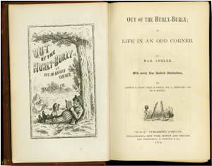 OUT OF THE HURLY-BURLY; OR, LINE IN AN ODD CORNER. Max Adeler, pseud. of Charles H. Clark.