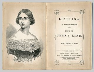 LINDIANA. AN INTERESTING NARRATIVE OF THE LIFE OF JENNY LIND. Jenny Lind