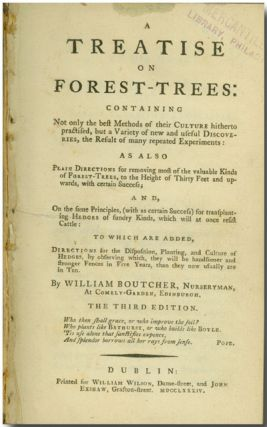 A TREATISE ON FOREST-TREES: CONTAINING NOT ONLY THE BEST METHODS OF THEIR CULTURE HITHERTO...
