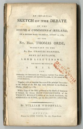 AN IMPARTIAL SKETCH OF THE DEBATE IN THE HOUSE OF COMMONS OF IRELAND, ON THE MOTION MADE ON...