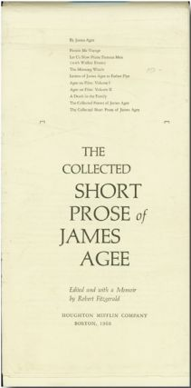 THE COLLECTED SHORT PROSE OF JAMES AGEE. EDITED AND WITH A MEMOIR BY ROBERT FITZGERALD. James Agee