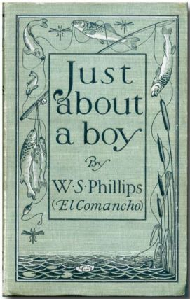 JUST ABOUT A BOY. Walter S. Phillips