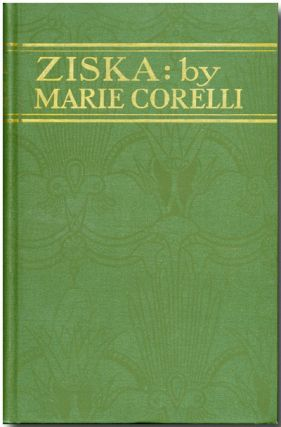 ZISKA THE PROBLEM OF A WICKED SOUL. Marie Corelli, pseud of Mary Mackay