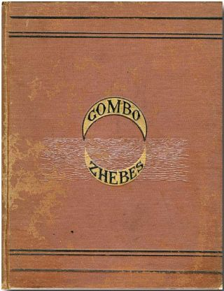 """ GOMBO ZHEBES."" LITTLE DICTIONARY OF CREOLE PROVERBS, SELECTED FROM SIX CREOLE DIALECTS. ed, trans"