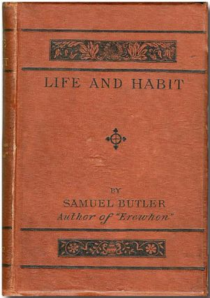 LIFE AND HABIT. Samuel Butler