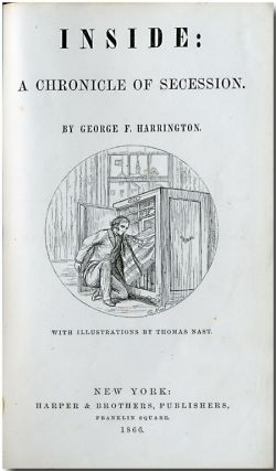 "INSIDE: A CHRONICLE OF SECESSION. By ""George F. Harrington"" [pseud]. William Mumford Baker"