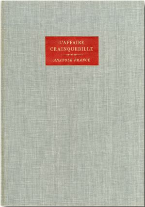 L'AFFAIRE CRAINQUEBILLE. Overbrook Press, Anatole France
