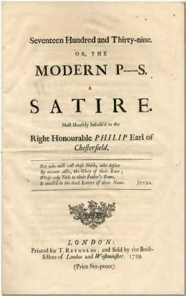 SEVENTEEN HUNDRED AND THIRTY-NINE. OR, THE MODERN P----S. A SATIRE. MOST HUMBLY INSCRIB'D TO THE...