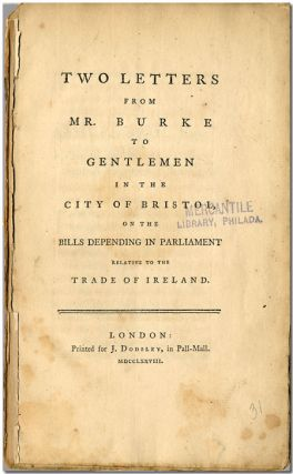 TWO LETTERS ... TO GENTLEMEN IN THE CITY OF BRISTOL, ON THE BILLS PENDING IN PARLIAMENT...