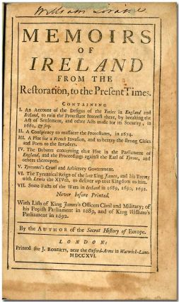 MEMOIRS OF IRELAND FROM THE RESTORATION, TO THE PRESENT TIMES ... BY THE AUTHOR OF THE SECRET...