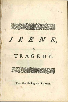 IRENE: A TRAGEDY. AS IT IS ACTED AT THE THEATRE ROYAL IN DRURY LANE. Samuel Johnson