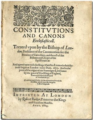 CONSTITVTIONS AND CANONS ECCLESIASTICALL, TREATED VPON BY THE BISHOP OF LONDON, PRESIDENT OF THE...