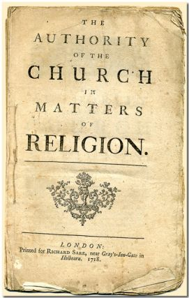THE AUTHORITY OF THE CHURCH IN MATTERS OF RELIGION. Edward Synge