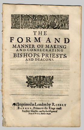 THE FORM AND MANNER OF MAKING AND CONSECRATING BISHOPS, PRIESTS AND DEACONS. Book of Common...