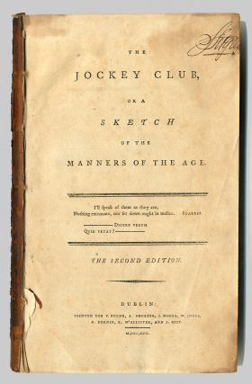 THE JOCKEY CLUB, OR A SKETCH OF THE MANNERS OF THE AGE...PART THE FIRST [with:] ...PART THE...