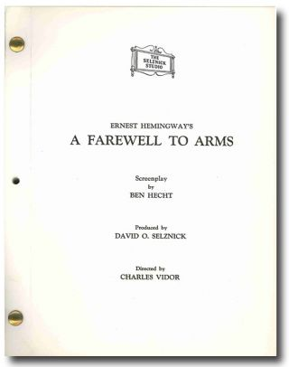 """A FAREWELL TO ARMS"" SCREENPLAY BY. Ernest Hemingway, Ben Hecht, source work, screenwriter"