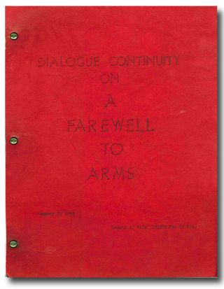 "DIALOGUE CONTINUITY ON ""A FAREWELL TO ARMS"" Ernest Hemingway, Ben Hecht, source work, screenwriter"