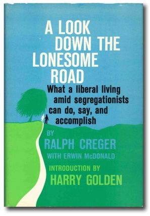 A LOOK DOWN THE LONESOME ROAD. Anti-segregation, Ralph Creger, Erwin L. McDonald.
