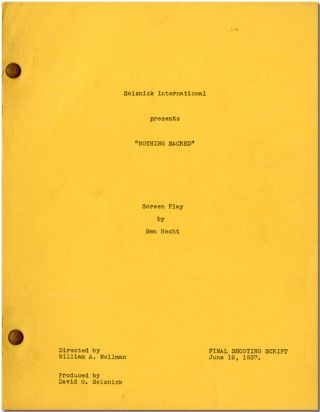 "SELZNICK INTERNATIONAL PRESENTS ""NOTHING SACRED"" SCREEN PLAY BY ... [wrapper title]. Ben Hecht,..."