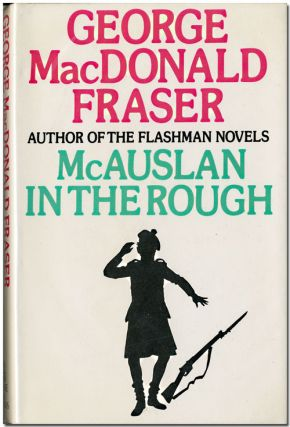 MCAUSLAN IN THE ROUGH AND OTHER STORIES. George MacDonald Fraser